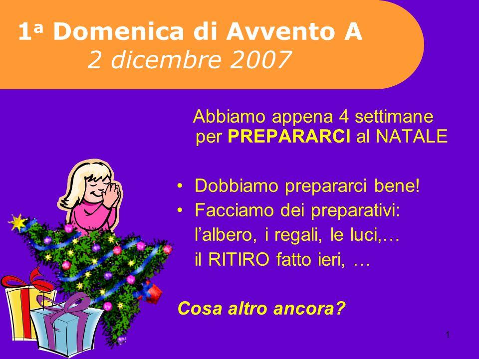 1a Domenica di Avvento A 2 dicembre 2007