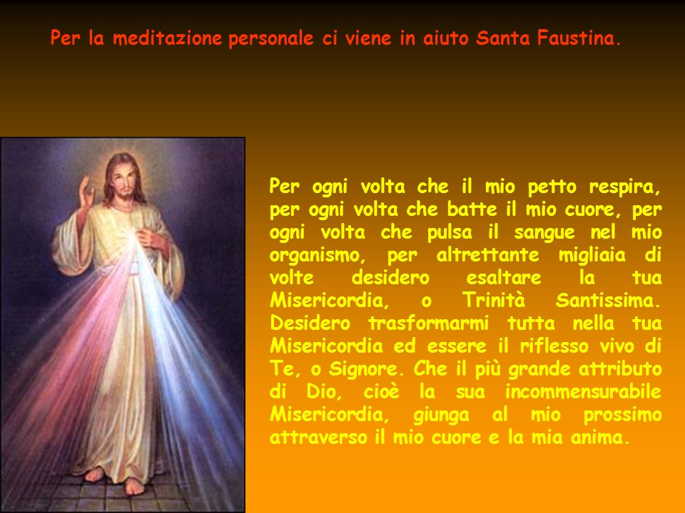 Per la meditazione personale ci viene in aiuto Santa Faustina.