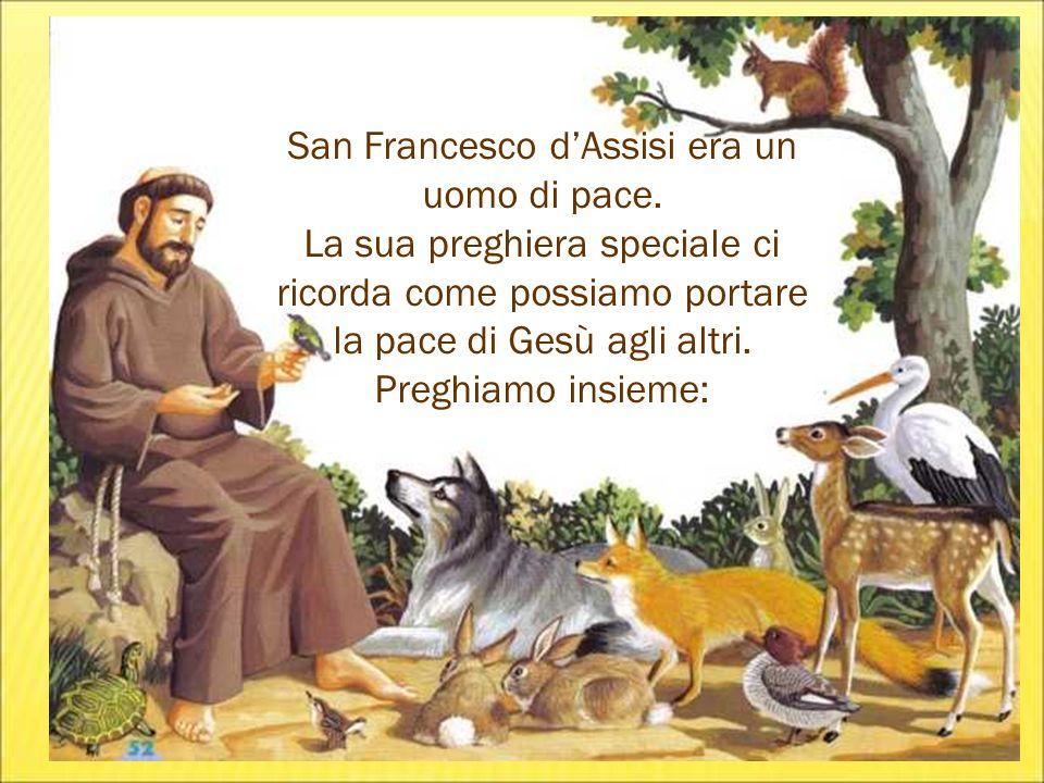 San Francesco d'Assisi era un uomo di pace.
