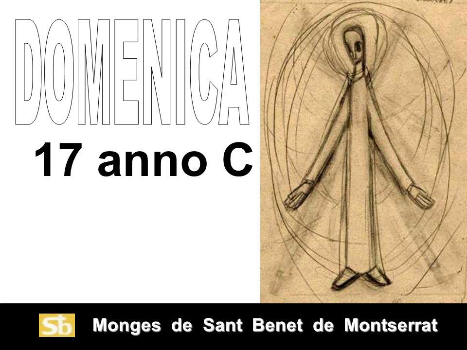 DOMENICA 17 anno C Monges de Sant Benet de Montserrat