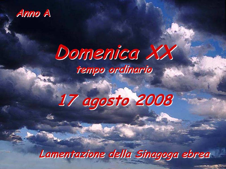 Domenica XX 17 agosto 2008 tempo ordinario Anno A