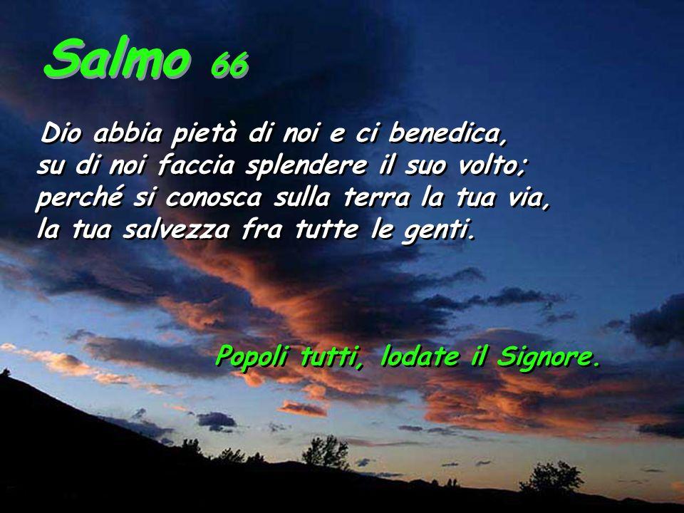 Salmo 66 su di noi faccia splendere il suo volto;