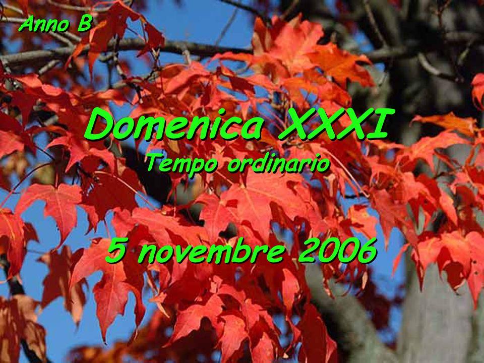 Anno B Domenica XXXI Tempo ordinario 5 novembre 2006