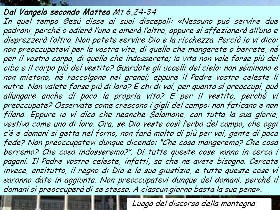 Dal Vangelo secondo Matteo Mt 6,24-34