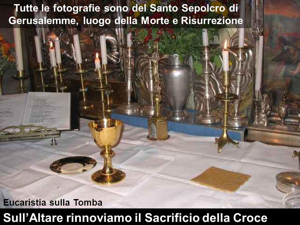 Sull'Altare rinnoviamo il Sacrificio della Croce
