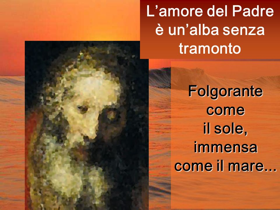 L'amore del Padre è un'alba senza tramonto