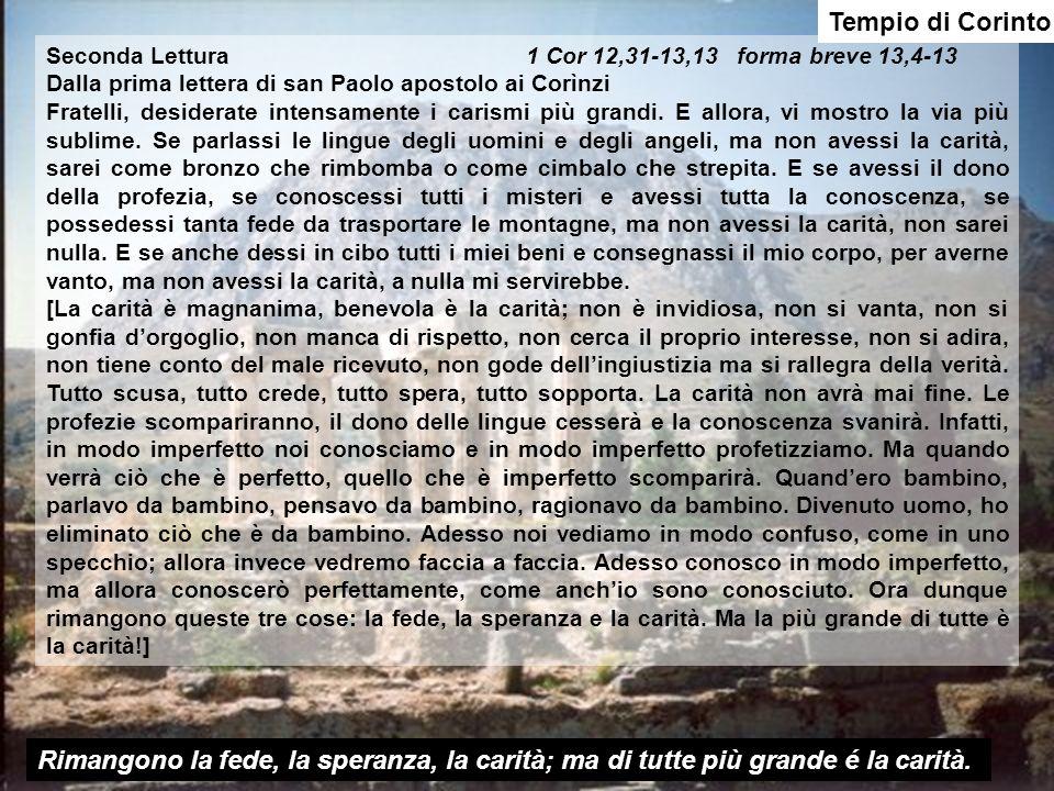 Tempio di CorintoSeconda Lettura 1 Cor 12,31-13,13 forma breve 13,4-13.