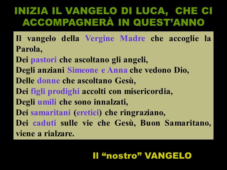 INIZIA IL VANGELO DI LUCA, CHE CI ACCOMPAGNERÀ IN QUEST'ANNO