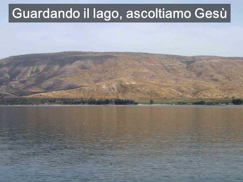 Guardando il lago, ascoltiamo Gesù