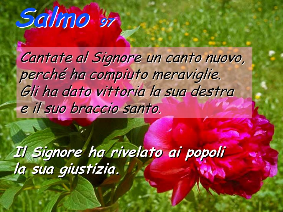 Salmo 97 Cantate al Signore un canto nuovo,