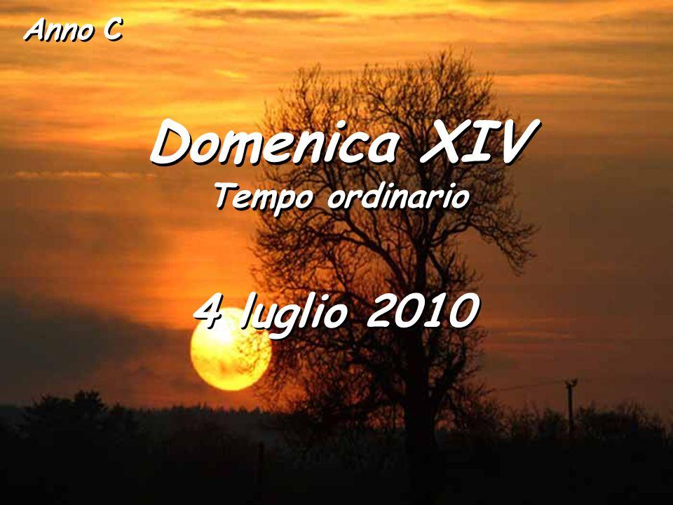 Anno C Domenica XIV Tempo ordinario 4 luglio 2010