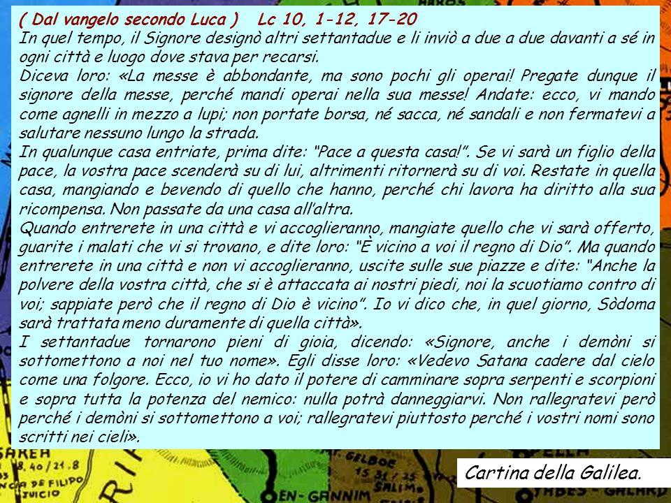 Cartina della Galilea. ( Dal vangelo secondo Luca ) Lc 10, 1-12, 17-20