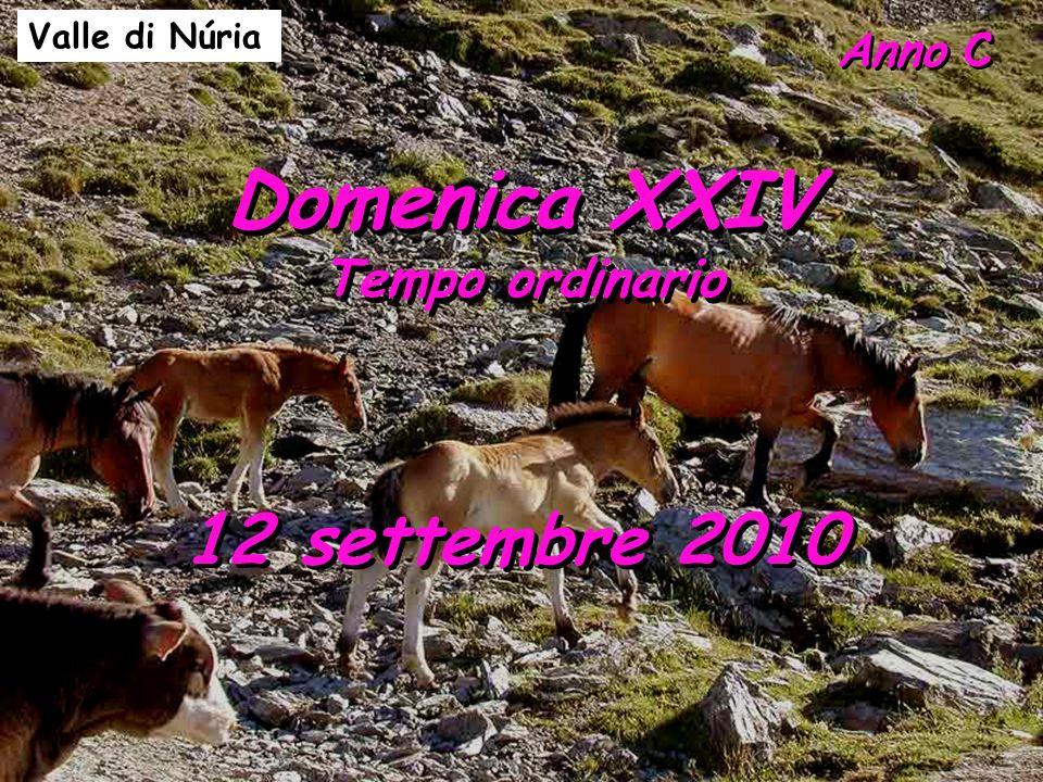 Valle di Núria Anno C Domenica XXIV Tempo ordinario 12 settembre 2010