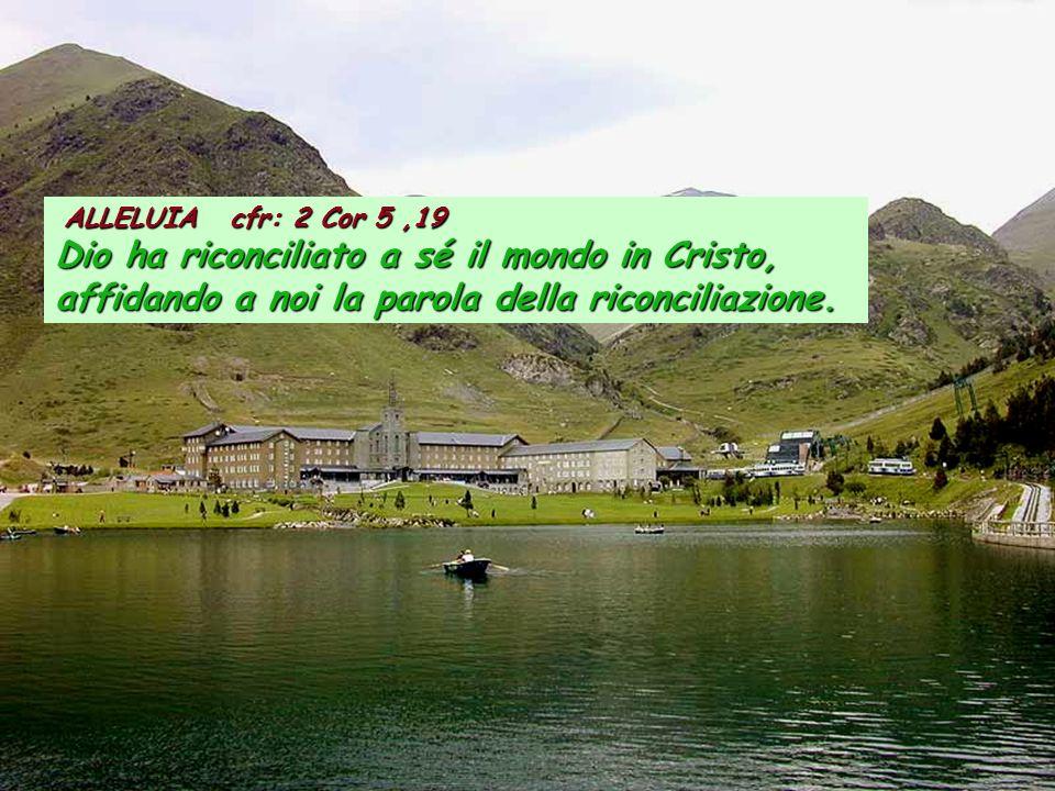 Dio ha riconciliato a sé il mondo in Cristo,