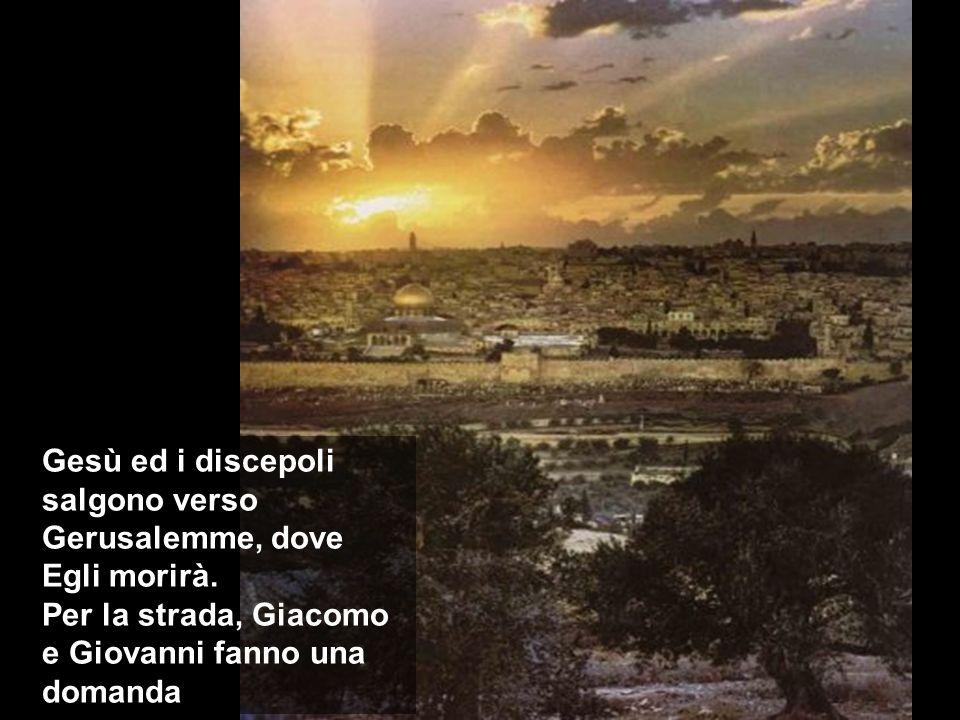 Gesù ed i discepoli salgono verso Gerusalemme, dove Egli morirà
