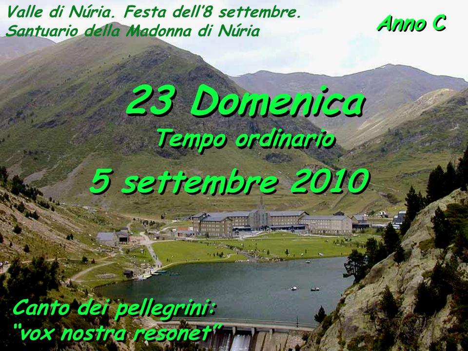 23 Domenica 5 settembre 2010 Tempo ordinario Canto dei pellegrini: