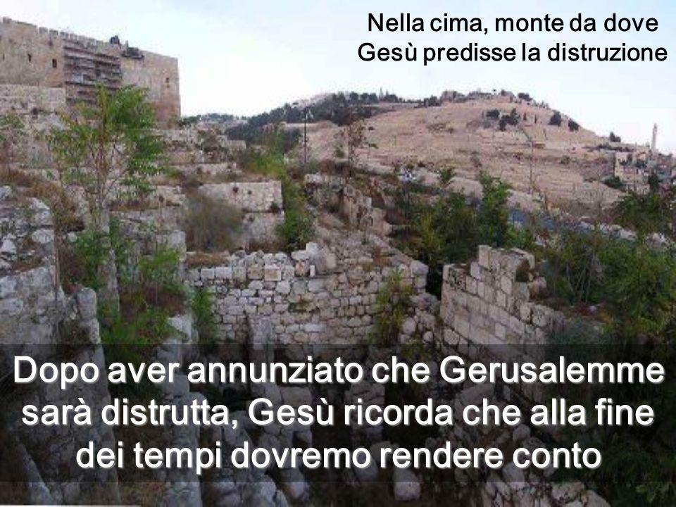 Nella cima, monte da dove Gesù predisse la distruzione