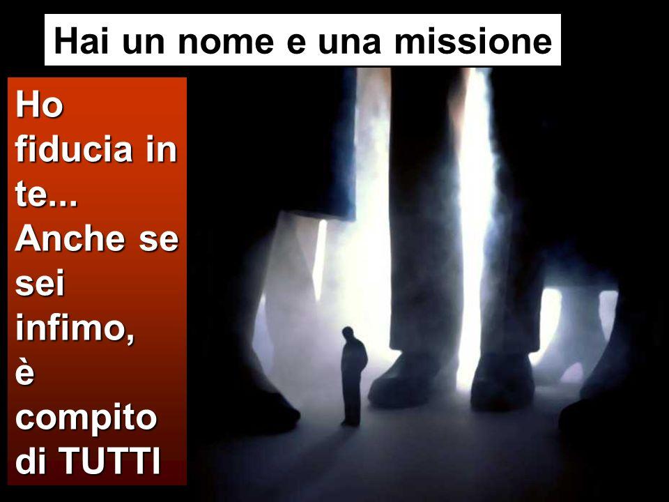 Hai un nome e una missione
