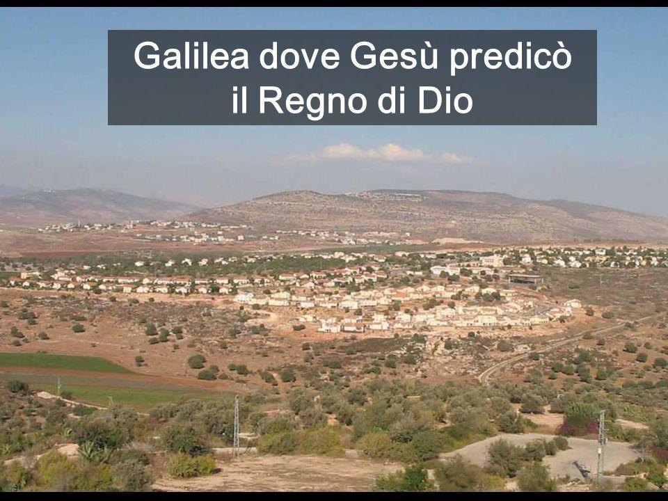 Galilea dove Gesù predicò