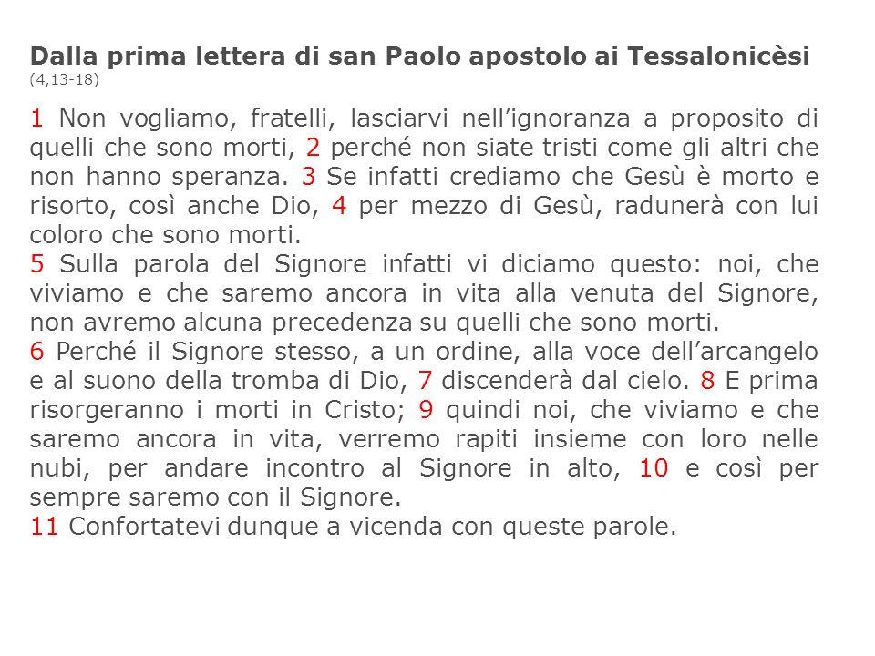 Dalla prima lettera di san Paolo apostolo ai Tessalonicèsi