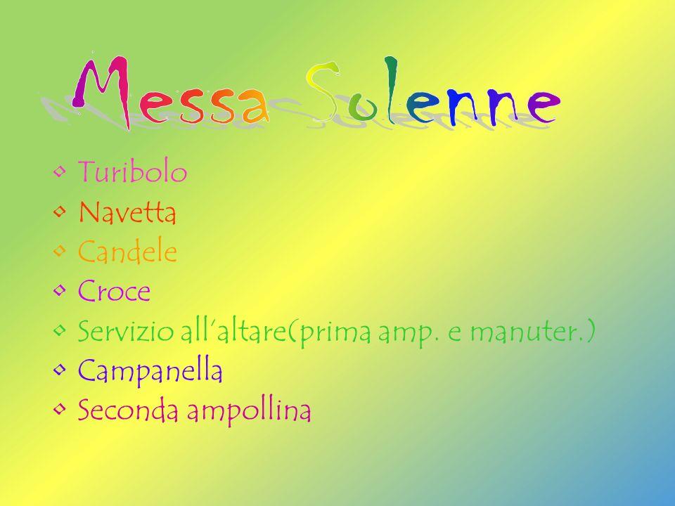 Messa Solenne Turibolo Navetta Candele Croce