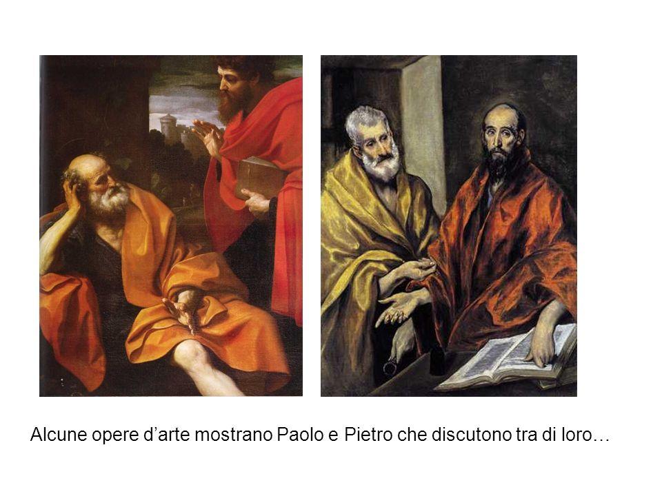 Alcune opere d'arte mostrano Paolo e Pietro che discutono tra di loro…