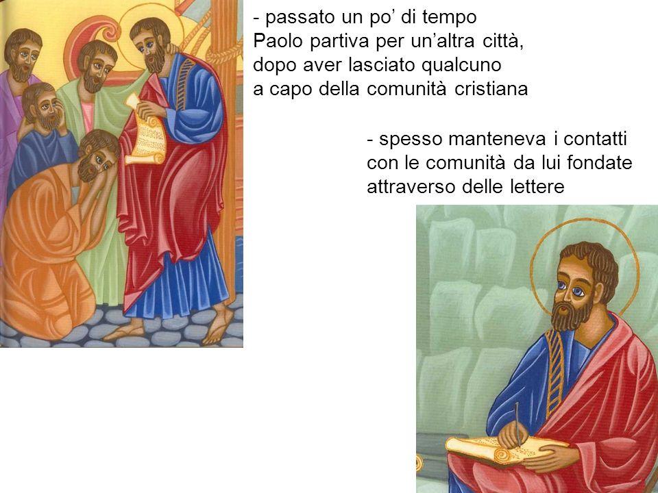 - passato un po' di tempo Paolo partiva per un'altra città, dopo aver lasciato qualcuno a capo della comunità cristiana