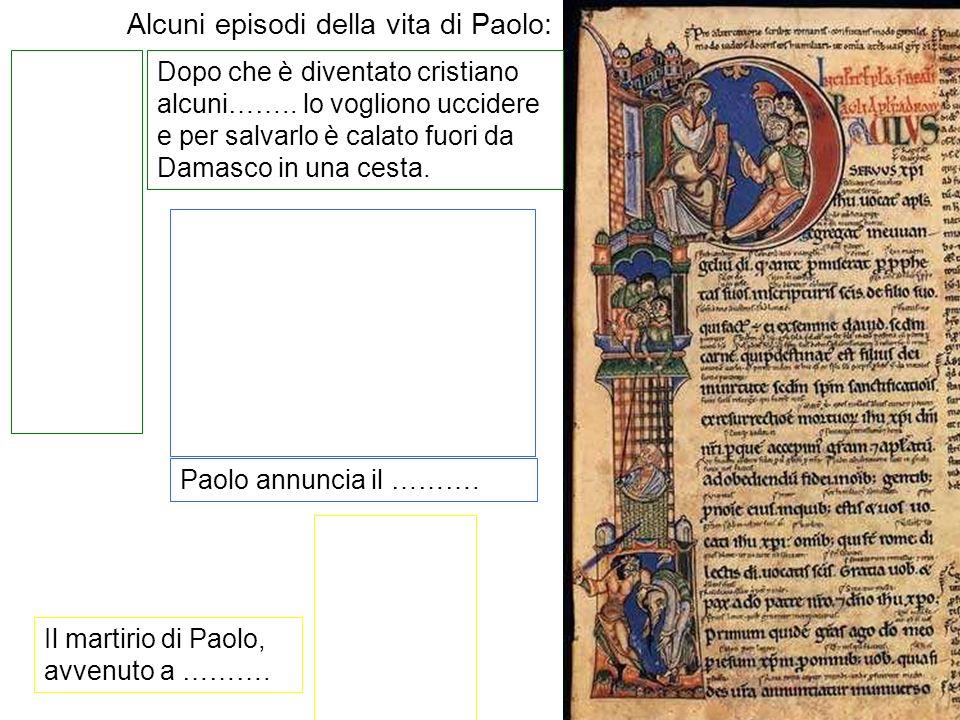 Alcuni episodi della vita di Paolo: