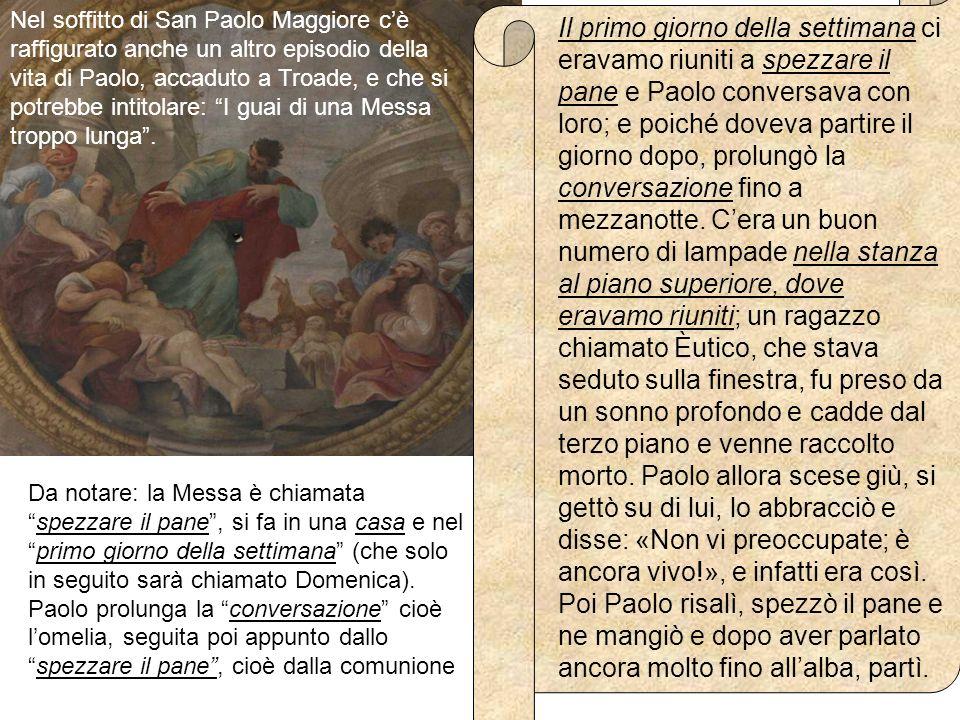 Nel soffitto di San Paolo Maggiore c'è raffigurato anche un altro episodio della vita di Paolo, accaduto a Troade, e che si potrebbe intitolare: I guai di una Messa troppo lunga .