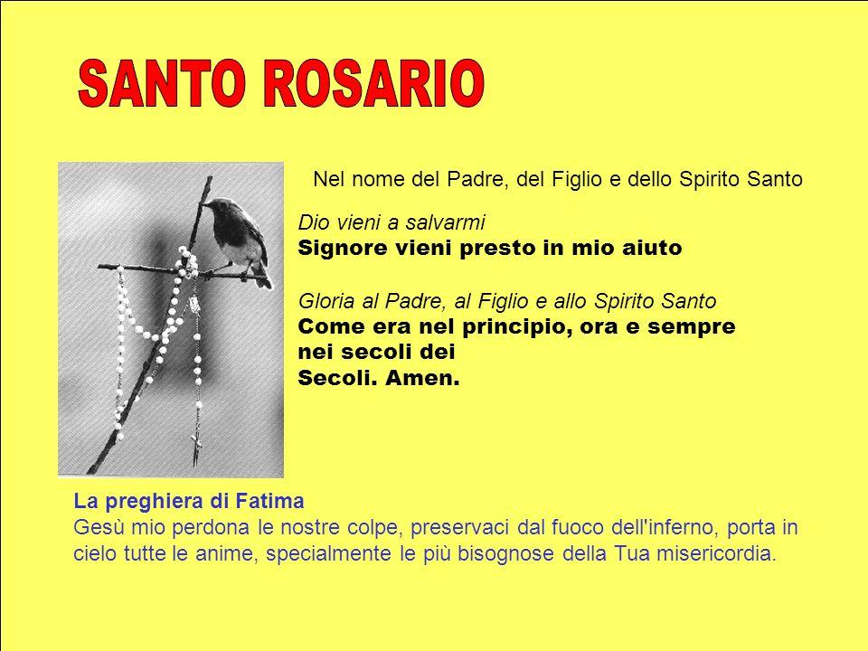 SANTO ROSARIO Nel nome del Padre, del Figlio e dello Spirito Santo