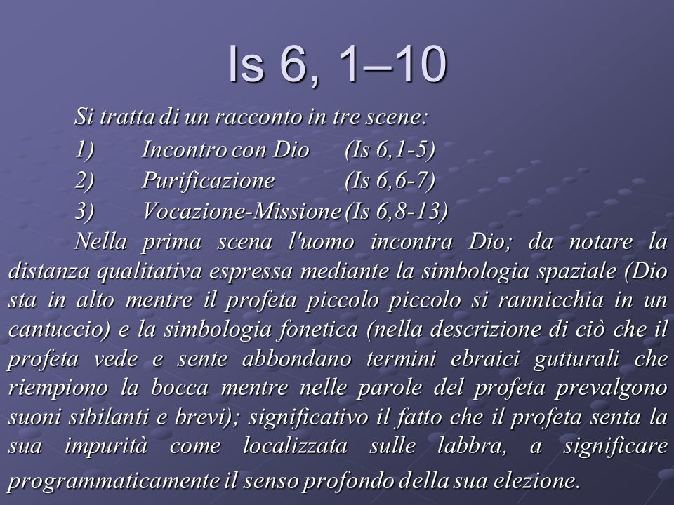 Is 6, 1–10 Si tratta di un racconto in tre scene: