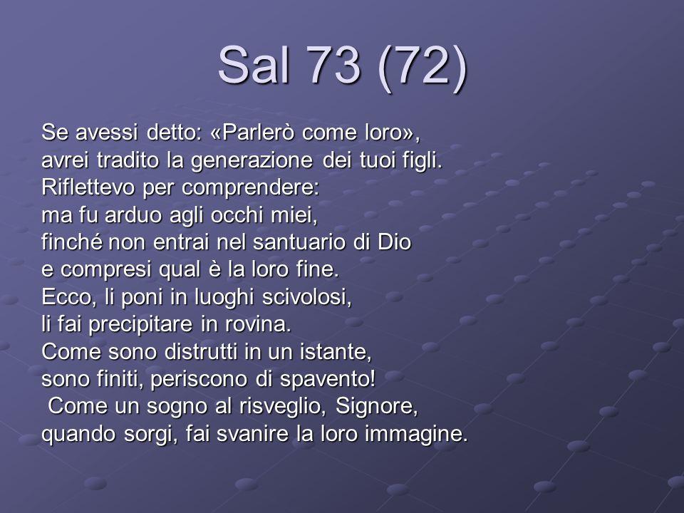Sal 73 (72) Se avessi detto: «Parlerò come loro»,