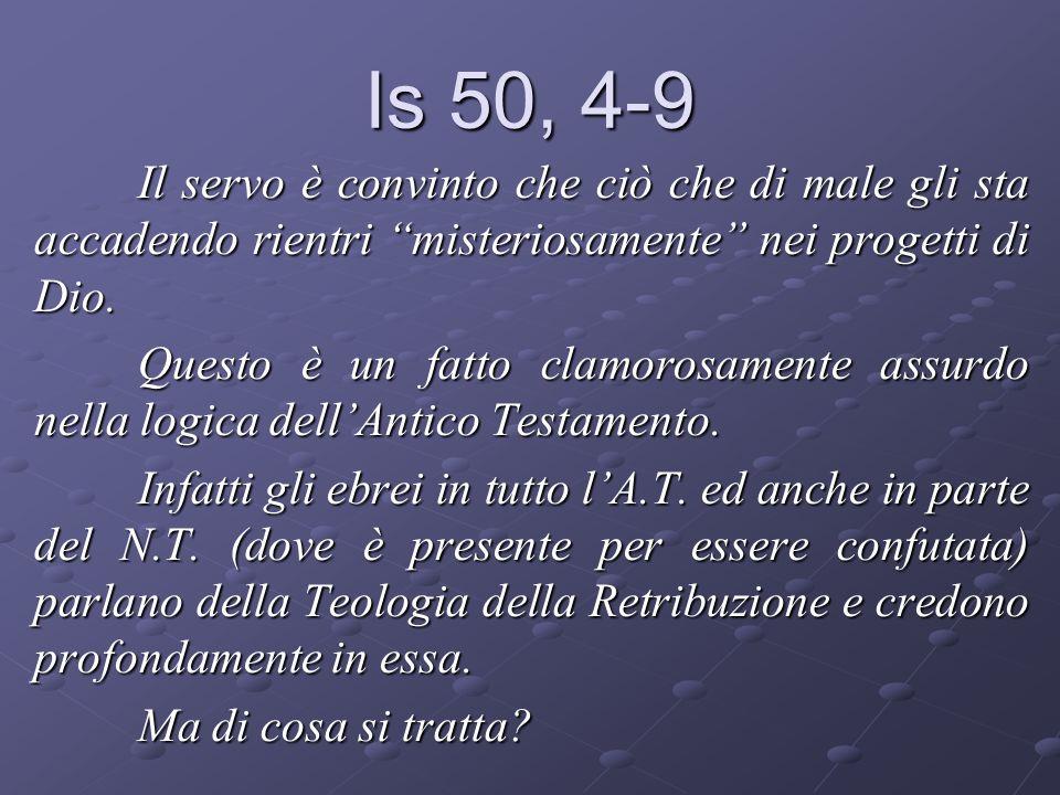 Is 50, 4-9 Il servo è convinto che ciò che di male gli sta accadendo rientri misteriosamente nei progetti di Dio.