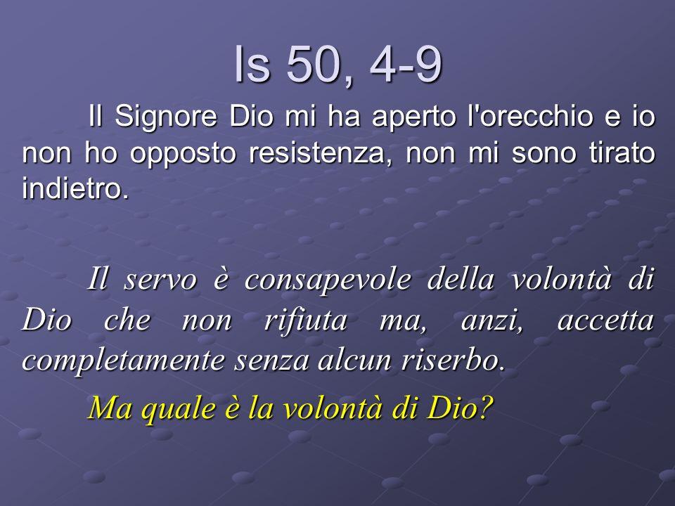 Is 50, 4-9 Ma quale è la volontà di Dio