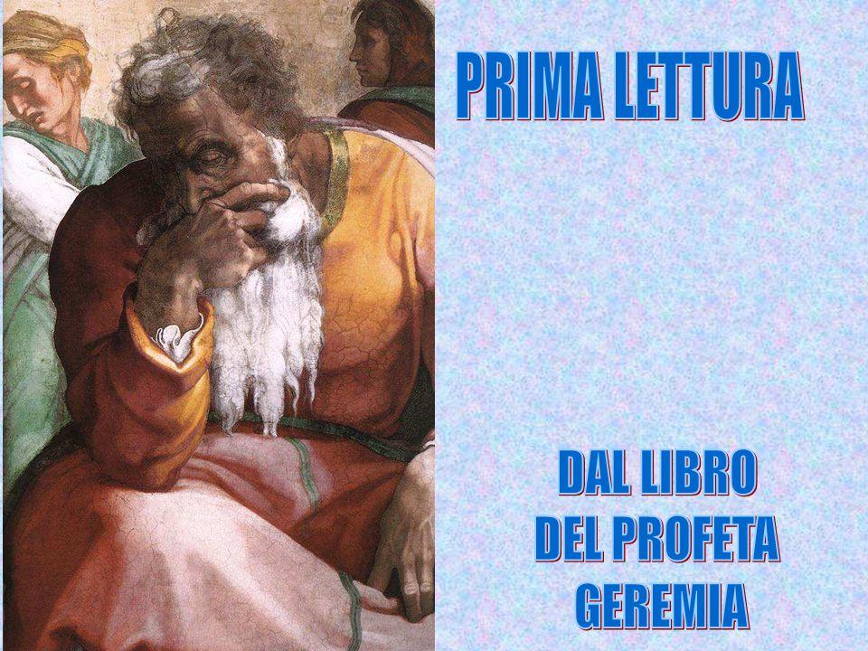 PRIMA LETTURA DAL LIBRO DEL PROFETA GEREMIA