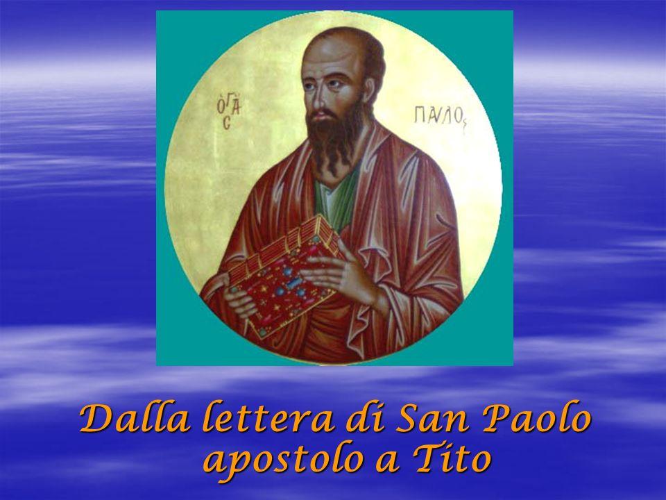 Dalla lettera di San Paolo apostolo a Tito