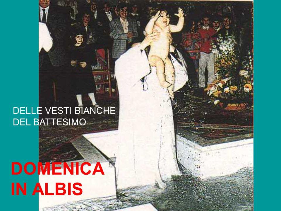 DELLE VESTI BIANCHE DEL BATTESIMO DOMENICA IN ALBIS