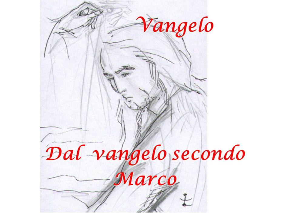 Vangelo Dal vangelo secondo Marco