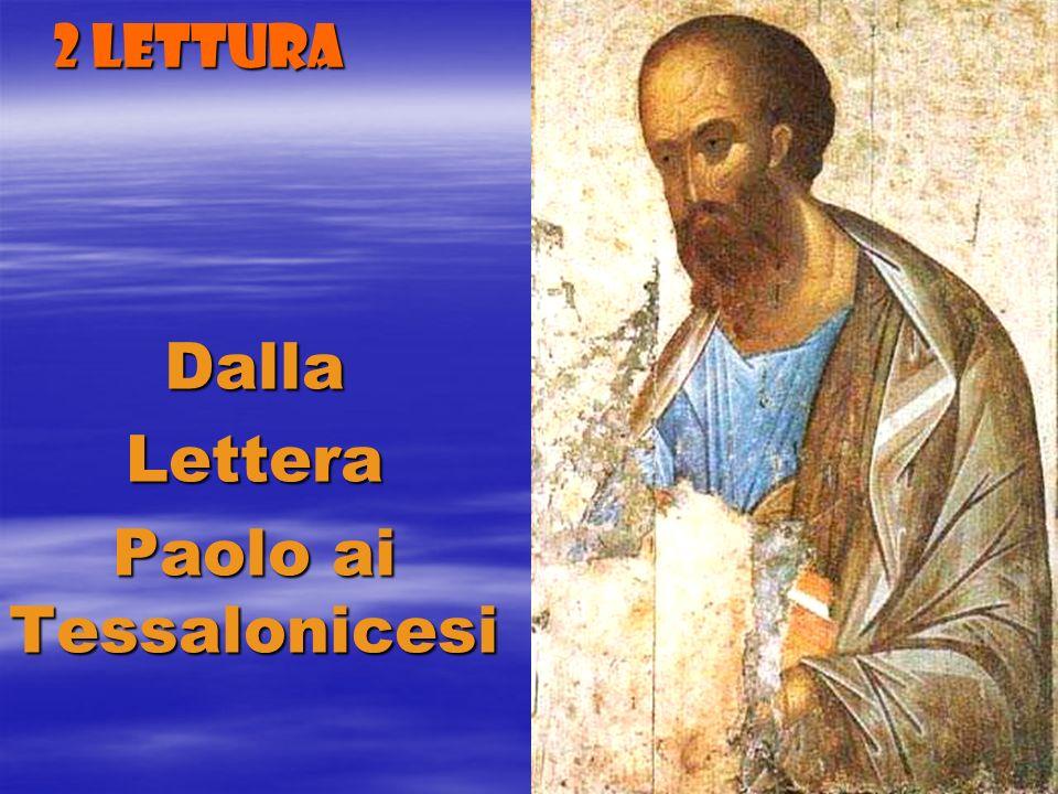 Dalla Lettera Paolo ai Tessalonicesi