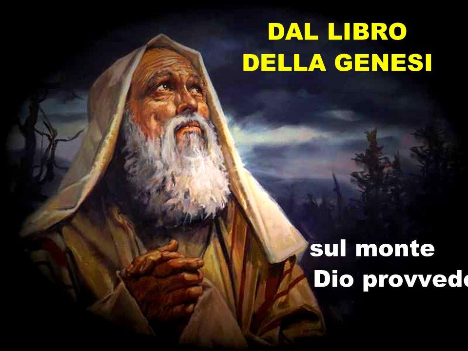 DAL LIBRO DELLA GENESI sul monte Dio provvede