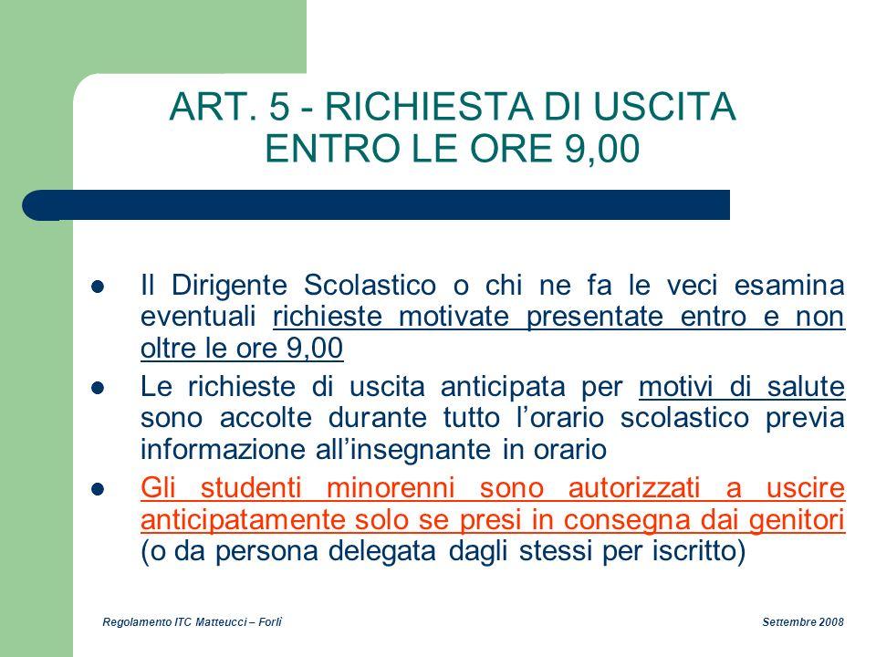 ART. 5 - RICHIESTA DI USCITA ENTRO LE ORE 9,00