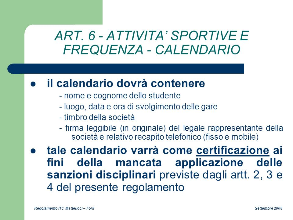 ART. 6 - ATTIVITA' SPORTIVE E FREQUENZA - CALENDARIO