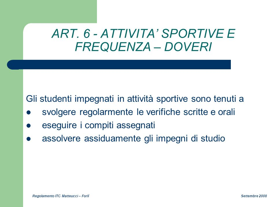 ART. 6 - ATTIVITA' SPORTIVE E FREQUENZA – DOVERI
