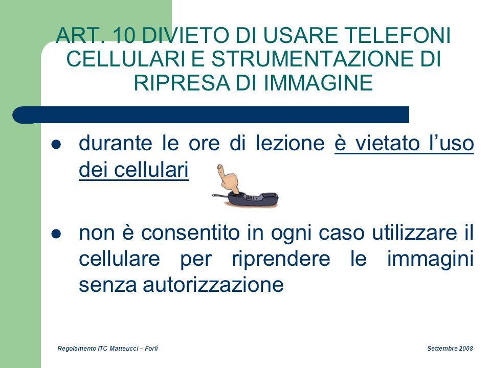 ART. 10 DIVIETO DI USARE TELEFONI CELLULARI E STRUMENTAZIONE DI RIPRESA DI IMMAGINE