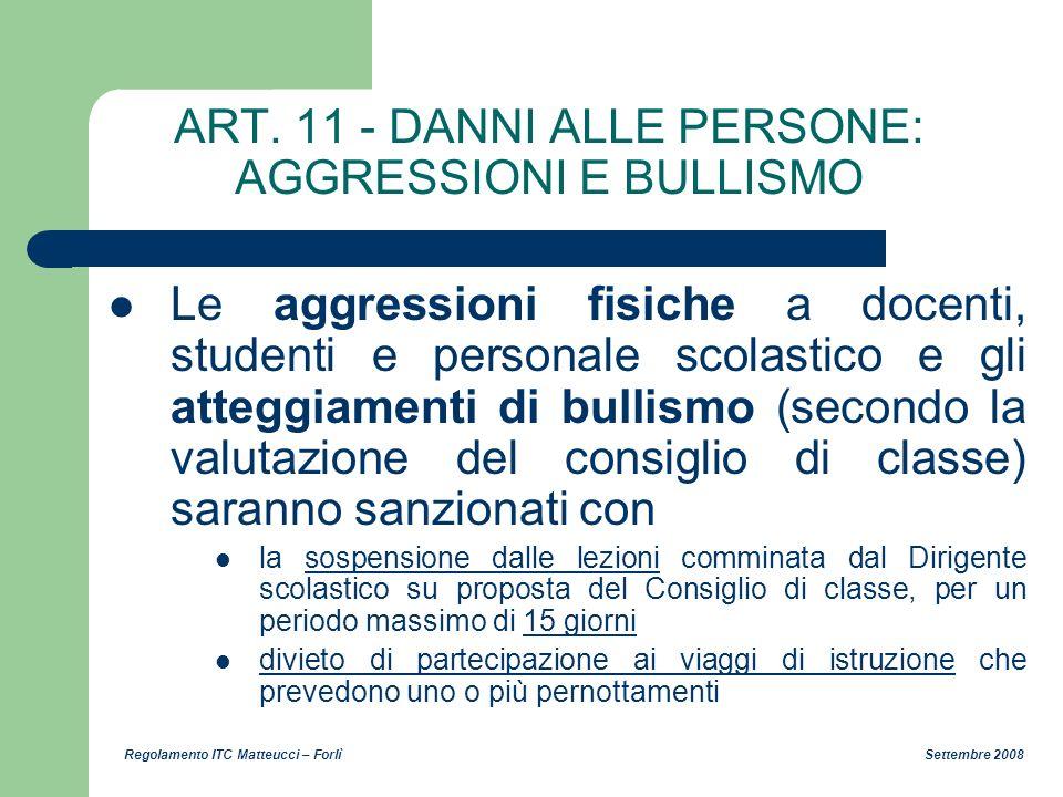 ART. 11 - DANNI ALLE PERSONE: AGGRESSIONI E BULLISMO