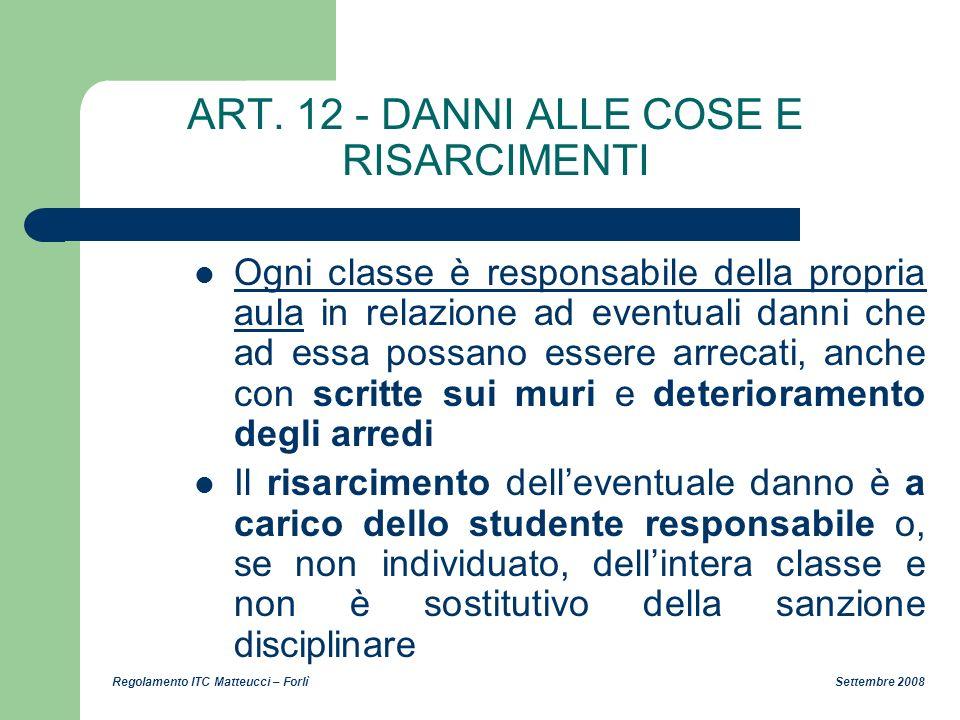 ART. 12 - DANNI ALLE COSE E RISARCIMENTI