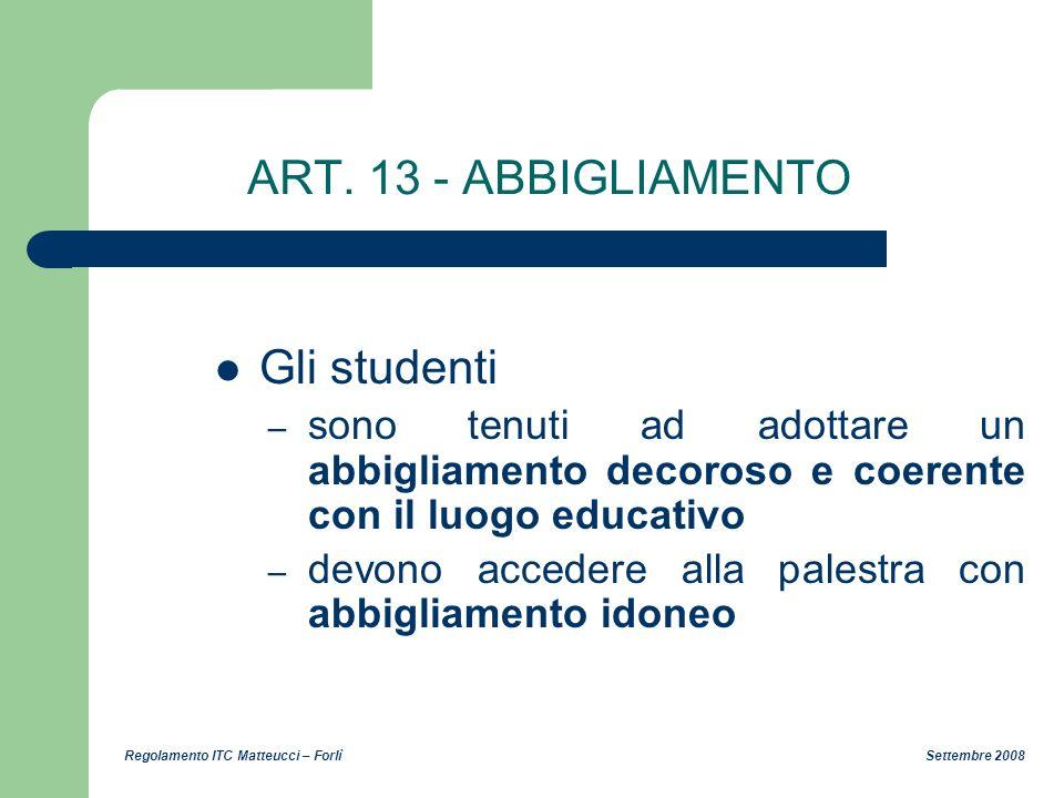 ART. 13 - ABBIGLIAMENTO Gli studenti