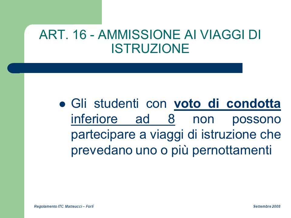 ART. 16 - AMMISSIONE AI VIAGGI DI ISTRUZIONE