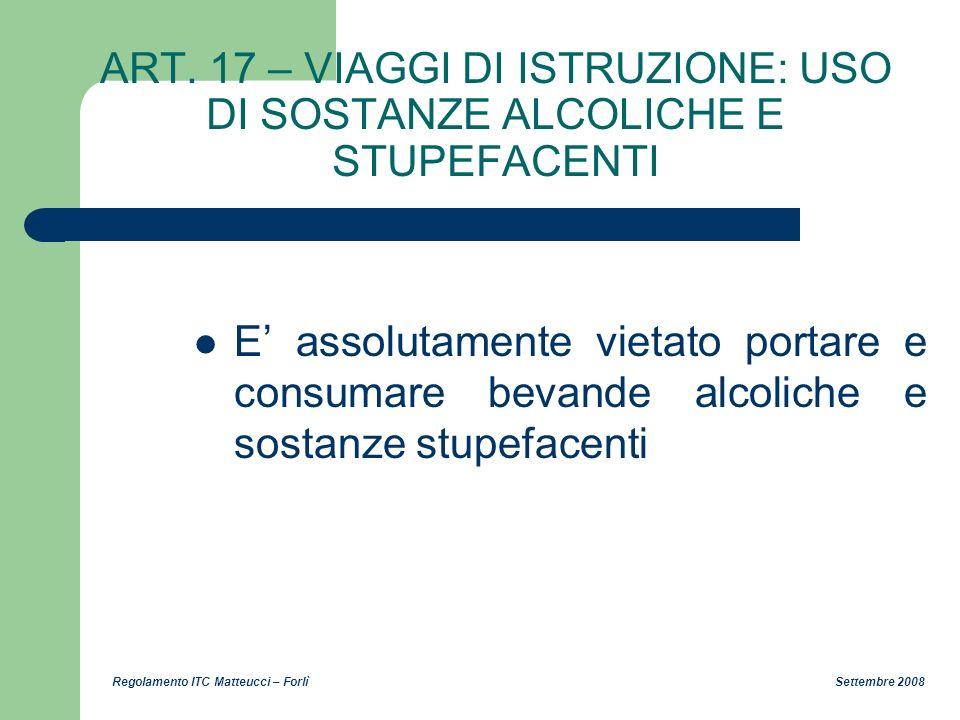ART. 17 – VIAGGI DI ISTRUZIONE: USO DI SOSTANZE ALCOLICHE E STUPEFACENTI