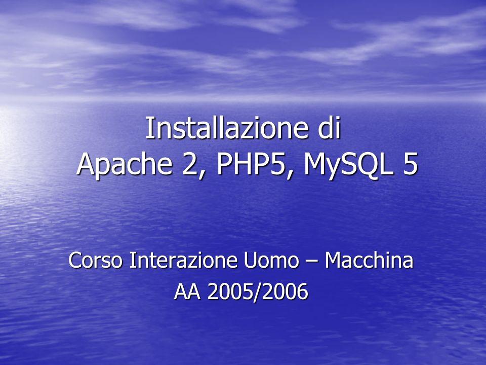 Installazione di Apache 2, PHP5, MySQL 5